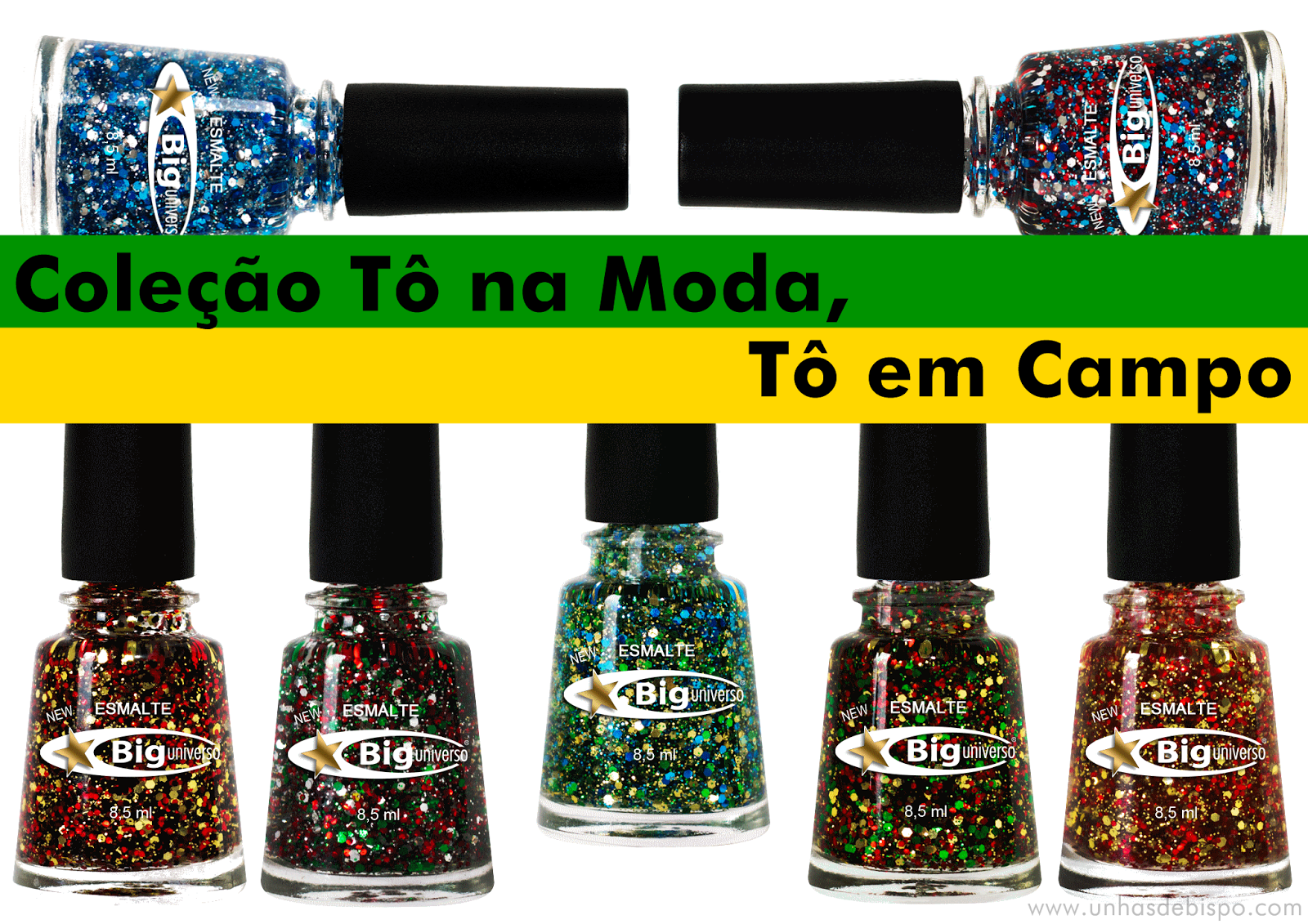 Esmaltes-da-Copa-se-destacam-entre-lançamentos-de-abril-Big-Universo-Tô-na-Moda-Tô-em-Campo.02